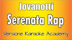 Lorenzo Jovanotti Cherubini - Serenata Rap (Versione Karaoke Academy  Italia) - YouTube