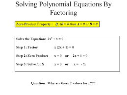 review factoring polynomials to factor a polynomial follow a similar process 42 solving polynomial equations
