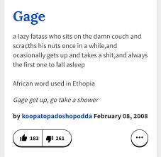 gage name. tbh gage-dawg, you\u0027re hilarious, probably the nicest guy i know, and are a great friend ! luv how you always joke around with me girls, gage name