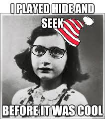 I played hide and seek Before it was cool - Hipster Anne Frank ... via Relatably.com
