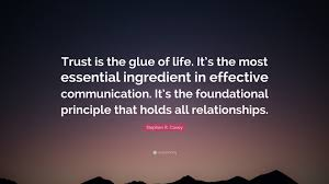 """Trust Quotes For Relationships Unique Stephen R Covey Quote """"Trust Is The Glue Of Life It's The Most"""