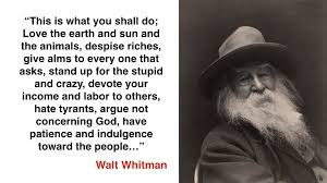 "Walt Whitman Quotes Love Awesome Love The Earth And Sun And The Animals"" Walt Whitman"