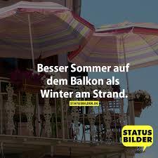 Besser Sommer Auf Dem Balkon Als Winter Am Strand Witzige Sprüche