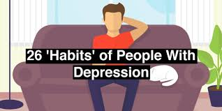 26 Habits of People With Depression The Mighty