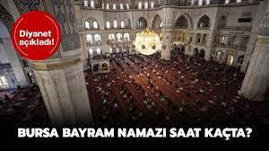 Bursa Kurban Bayramı namazı vakti 2021 saati! Bursa bayram namazı saat  kaçta?