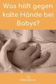 Was Hilft Gegen Kalte Hände Bei Babys