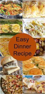 easy dinner recipes easy dinner recipes that the entire family will enjoy