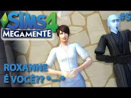 The Sims 4 Megamente - ROXANNE É VOCÊ? *-------* #5 - YouTube