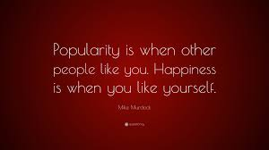 """Like Yourself Quotes Best of Mike Murdock Quote """"Popularity Is When Other People Like You"""