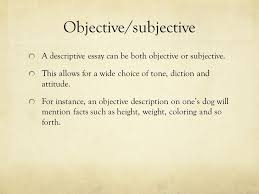 adding voice and style to writing teaching voice when i began  objective subjective a descriptive essay can be both objective or subjective