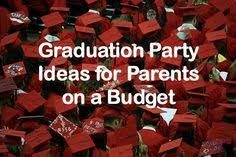 college grad budget 33 graduation party ideas for high school for 2018 college