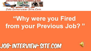 why were you fired interview question and best answers why were you fired interview question and best answers