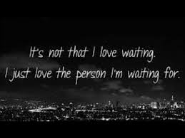 Quotes About Waiting For Love Stunning Patiently Waiting For Someone Quotes About On QuotesTopics