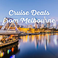 cruise deals from melbourne cruise offers from melbourne cruises from melbourne last minute cruises cruise offers