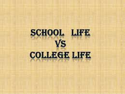 comparison between school life and college life missing those school days