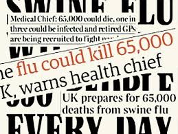 the hn swine flu pandemic don t panic but you are all news headlines relating to the flu pandemic headline writers always choose the highest estimate of potential fatalities