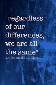 Quote Quotes Quotation Quotations Regardless Of Our Differences We