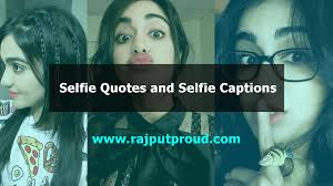All Time Best Selfie Captions And Selfie Quotes For Instagram And