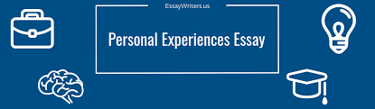 How To Write A Personal Experiences Essay Example And Tips
