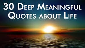 30 Deep Meaningful Quotes About Life