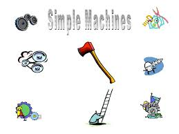 simple machine definition. list and give an example of each the six types simple machines. machine definition