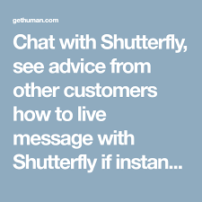 Shutterfly Customer Service Chat With Shutterfly See Advice From Other Customers How To Live