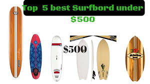 top 5 best surfbord under 500 gifts ideas