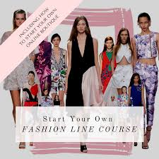 Design Your Own Style Online Start Your Own Fashion Line Business Mentoring Course