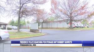 fredrick police say they are still searching for possible suspects in storage unit facility robbery