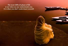 Very Inspiring Quotes About Life Amazing Difficult When You Don't Understand Yourself Quotes And Sayings