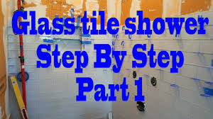 all glass tile shower step by step part 1 installing backer board schluter