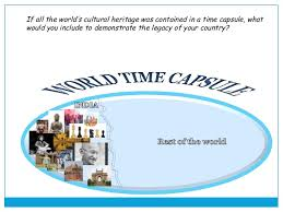 ie essay international mba if all the world s cultural heritage was contained in a time capsule what would you