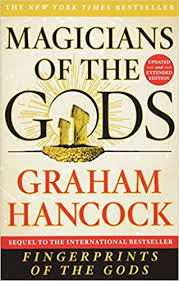 magicians of the gods updated and expanded edition sequel to  magicians of the gods updated and expanded edition sequel to the international bestseller fingerprints of the gods graham hancock 9781250118400