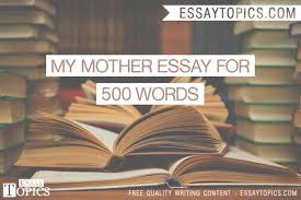 mother essays my mother essay for words topics titles examples in  my mother essay for words topics titles examples in my mother essay for 500 words
