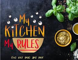 my kitchen my rules funny a svg