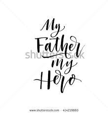 my dad stock images royalty images vectors shutterstock my father my hero phrase hand drawn lettering for father s day ink illustration