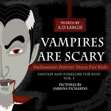vampires are scary halloween horror story for kids fantasy and  vampires are scary halloween horror story for kids fantasy and folklore for kids