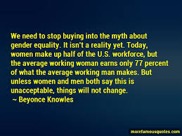 Gender Equality Quotes Gender Equality Is A Myth Quotes top 100 quotes about Gender Equality 85