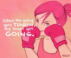 Image result for when the going gets tough quotes