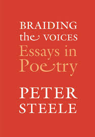 braiding the voices essays in poetry peter steele john leonard  braiding the voices essays in poetry peter steele