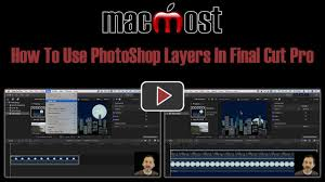 How To Use Photoshop Layers In Final Cut Pro