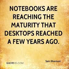 Maturity Quotes Interesting Sam Bhavnani Quotes QuoteHD