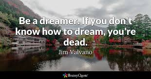 Jim Valvano Quotes 52 Best Be A Dreamer If You Don't Know How To Dream You're Dead Jim