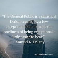 Insightful Quotes Awesome 48 Insightful Quotes From Samuel R Delany Unbound Worlds