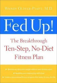 Fed Up! : The Breakthrough TenStep, No-Diet Fitness Plan by Wendy Oliver-Pyatt  (2002, Hardcover) for sale online | eBay