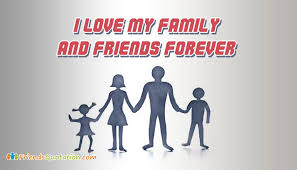 Love My Family Quotes Beauteous I Love My Family And Friends Forever FriendsQuotation
