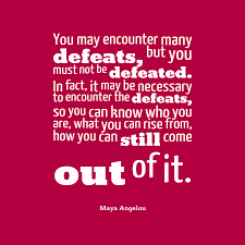defeat quotes. maya angelou quote about perseverance defeat quotes u