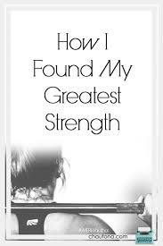 how i found my greatest strength chautona havig how i found my greatest strength