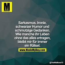 Sarkasmus Ironie Schwarzer Humor Und Made My Day