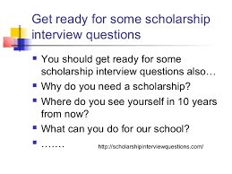 Scholarship Interview Questions Scholarship Interview Questions